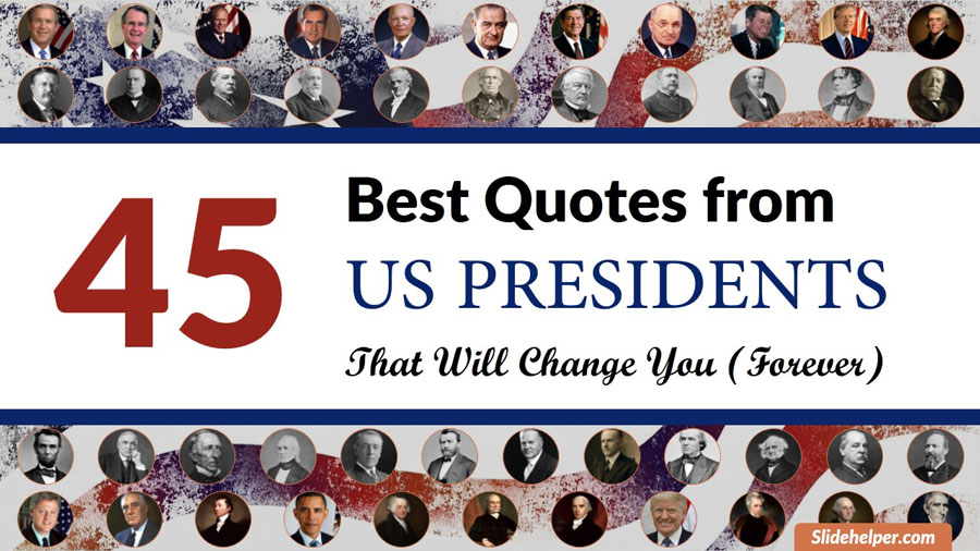 45 Best Quotes from US Presidents That Will Change Your Life (Forever)